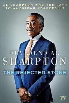 The Rejected Stone Al Sharpton and the Path to American Leadership