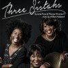 'Three Sistahs' Stage Play Comes to Metro Stage